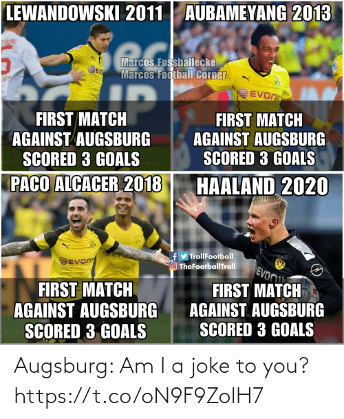 you: Augsburg: Am I a joke to you? https://t.co/oN9F9ZolH7