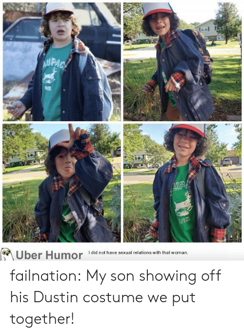 Tumblr, Uber, and Blog: AUPAC  WIS  Uber Humor  I did not have sexual relations with that woman failnation:  My son showing off his Dustin costume we put together!