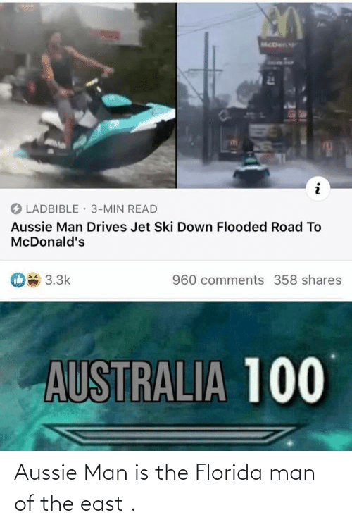 Aussie: Aussie Man is the Florida man of the east .