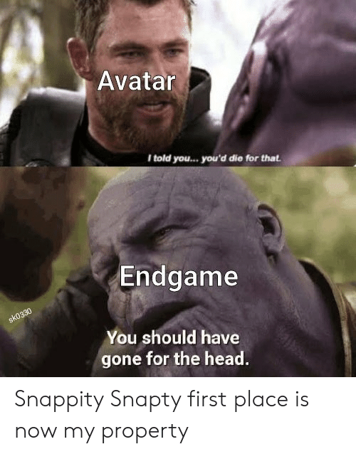 Head, Marvel Comics, and Avatar: Avatar  I told you... you'd die for that  Endgame  sk0330  You should have  gone for the head. Snappity Snapty first place is now my property
