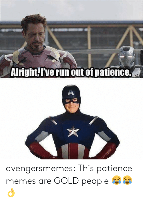 gold: avengersmemes:  This patience memes are GOLD people 😂😂👌