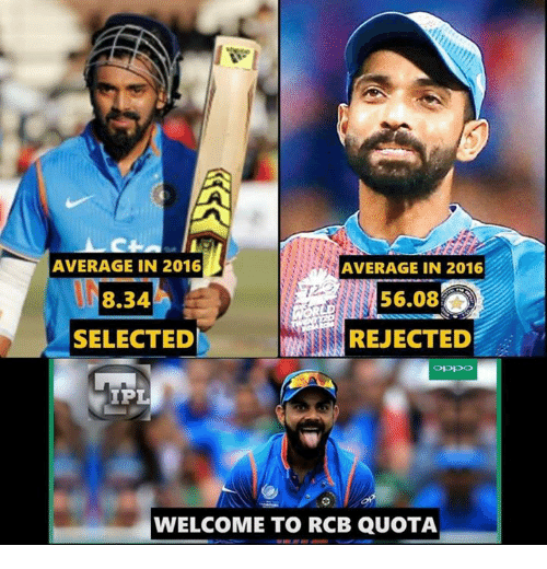 Memes, Selected, and 🤖: AVERAGE IN 2016  AVERAGE IN 2016  56.08  REJECTED  8.34  SELECTED  IPL  WELCOME TO RCB QUOTA