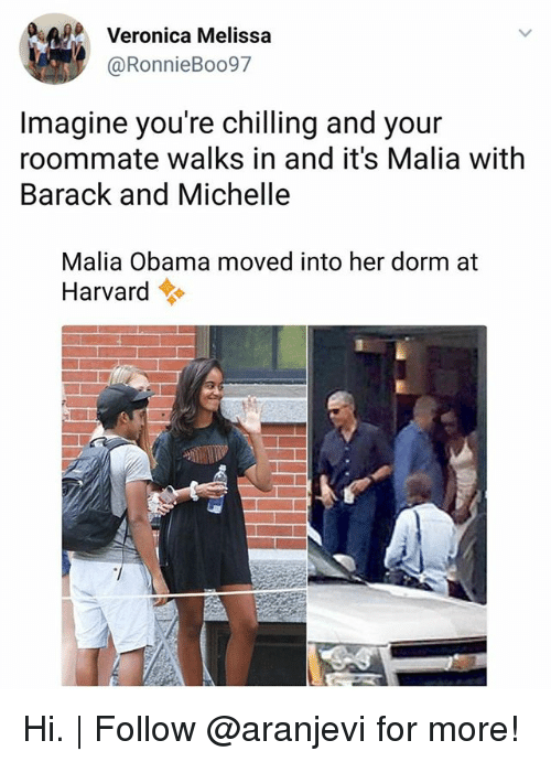 Malia Obama: AVeronica Melissa  @RonnieBoo97  Imagine you're chilling and your  roommate walks in and it's Malia with  Barack and Michelle  Malia Obama moved into her dorm at  Harvard令 Hi. | Follow @aranjevi for more!