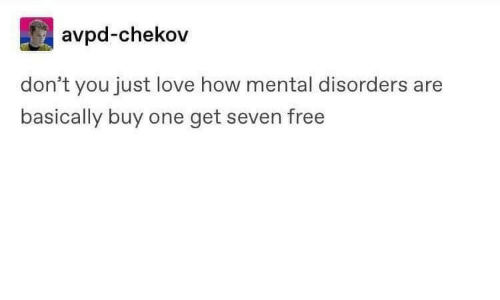 Buy: avpd-chekov  don't you just love how mental disorders are  basically buy one get seven free