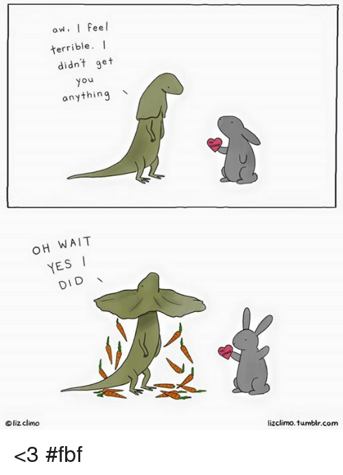 Terribler: aw, I feel  terrible  I  didn't get  Ou  anything  OH WAIT  YES  DID  Oliz climo  lizclimo tumblr com <3 #fbf