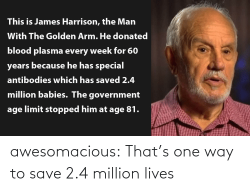 one: awesomacious:  That's one way to save 2.4 million lives