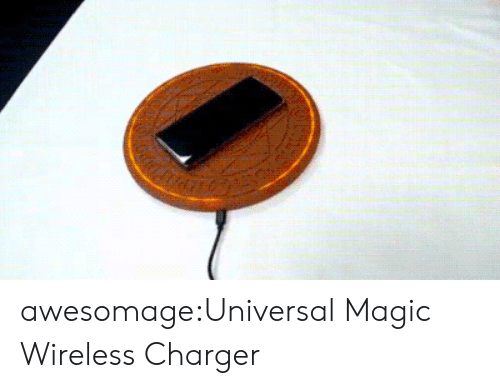 charger: awesomage:Universal Magic Wireless Charger