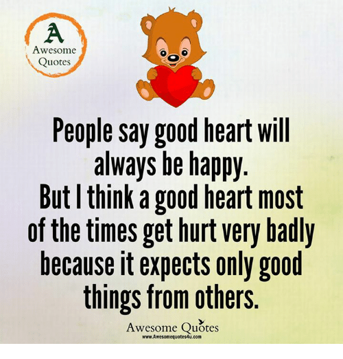 Quotes About People Who Notice: Awesome Quotes People Say Good Heart Will Always Be Happy