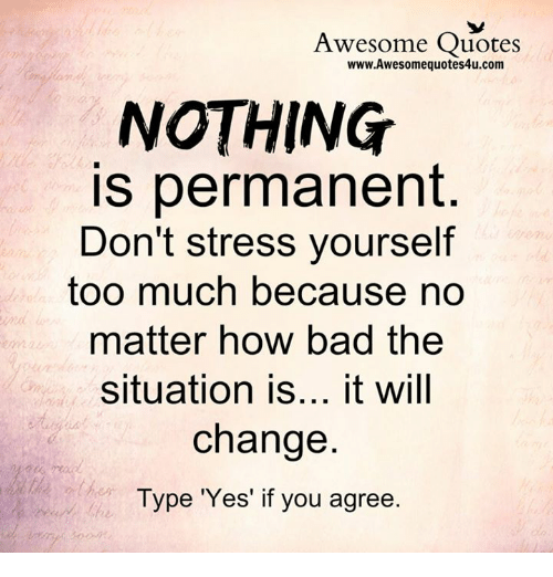 Awesome Quotes WwwAwesomequotes4ucom NOTHING Is Permanent