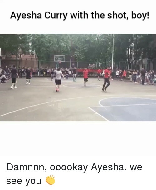 Ayesha Curry: Ayesha Curry with the shot, boy! Damnnn, ooookay Ayesha. we see you 👏