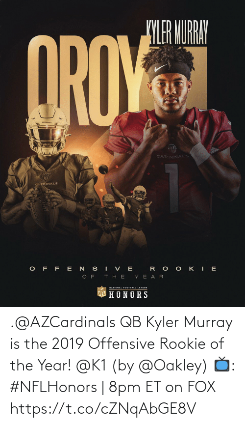 8Pm: .@AZCardinals QB Kyler Murray is the 2019 Offensive Rookie of the Year! @K1 (by @Oakley)  📺: #NFLHonors | 8pm ET on FOX https://t.co/cZNqAbGE8V