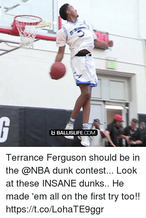 dunks: b BALLISLIFE.COM Terrance Ferguson should be in the @NBA dunk contest... Look at these INSANE dunks.. He made 'em all on the first try too!! https://t.co/LohaTE9ggr