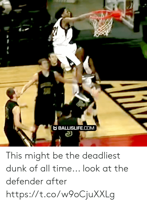 Dunk, Memes, and Time: B BALLISLIFE.COM This might be the deadliest dunk of all time... look at the defender after https://t.co/w9oCjuXXLg