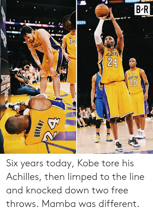 Free, Kobe, and Today: B-R  Aki  24  AKERS  20 Six years today, Kobe tore his Achilles, then limped to the line and knocked down two free throws.  Mamba was different.