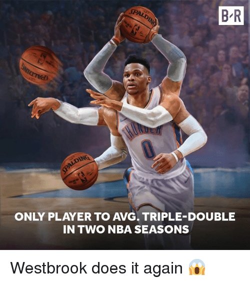 Nba, Player, and Avg: B R  al  ONLY PLAYER TO AVG. TRIPLE-DOUBLE  IN TWO NBA SEASONS Westbrook does it again 😱