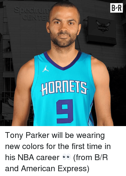 Nba, Tony Parker, and American: B R  ec  CENTE  ORNETS  HORDETS Tony Parker will be wearing new colors for the first time in his NBA career 👀  (from B/R and American Express)