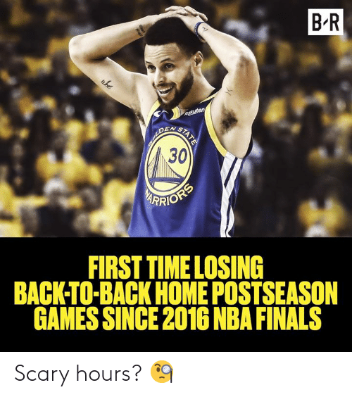 Back to Back, Finals, and Nba: B-R  EN S  30  YFRİOR  FIRST TIMELOSING  BACK-TO-BACK HOME POSTSEASON  GAMES SINCE 2016 NBA FINALS Scary hours? 🧐