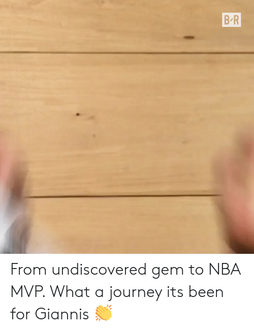 Journey, Nba, and Been: B R From undiscovered gem to NBA MVP. What a journey its been for Giannis 👏