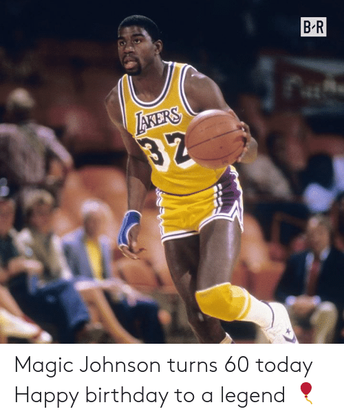 Birthday, Magic Johnson, and Happy Birthday: B R  IAKERS  32 Magic Johnson turns 60 today  Happy birthday to a legend 🎈