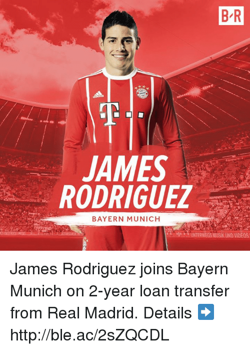 Musiking: B R  JAMES  RODRIGUEZ  BAYERN MUNICH  UNTERWEGS MUSIK UND VIDEOS James Rodriguez joins Bayern Munich on 2-year loan transfer from Real Madrid.  Details ➡️ http://ble.ac/2sZQCDL