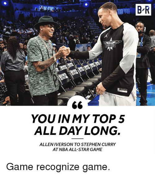 NBA All-Star Game: B R  YOU IN MY TOP5  ALL DAY LONG.  ALLENIVERSON TO STEPHEN CURRY  AT NBA ALL-STAR GAME Game recognize game.
