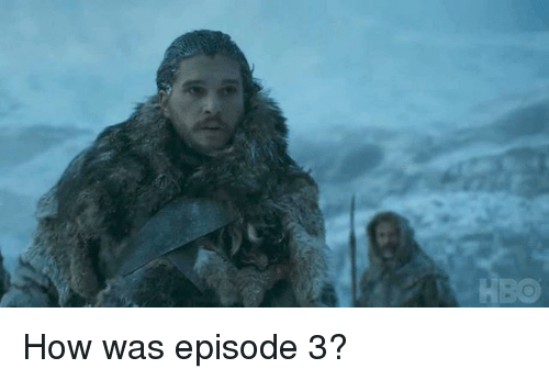 episode 3: B0 How was episode 3?