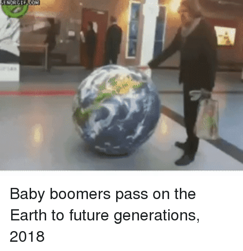 Future Generations: Baby boomers pass on the Earth to future generations, 2018