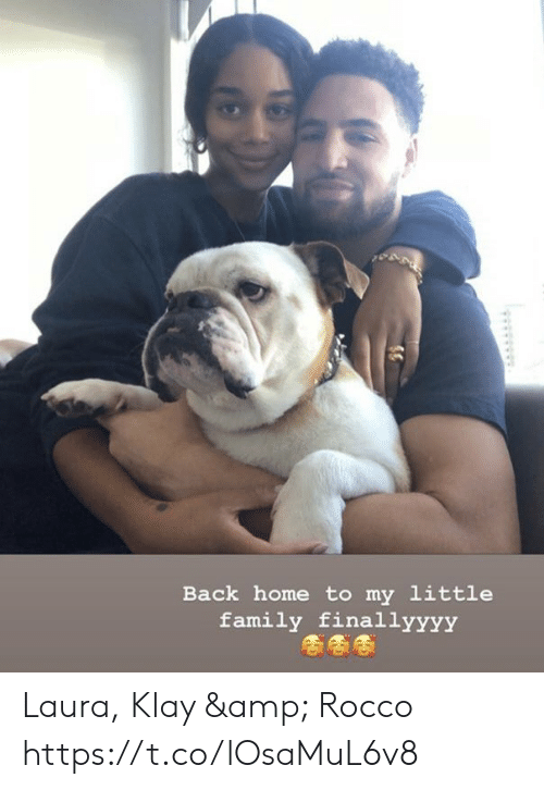 laura: Back home to my little  family finallyyyy  wwwww Laura, Klay & Rocco https://t.co/lOsaMuL6v8