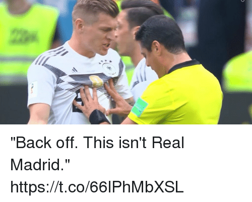"""Memes, Real Madrid, and Back: """"Back off. This isn't Real Madrid."""" https://t.co/66lPhMbXSL"""