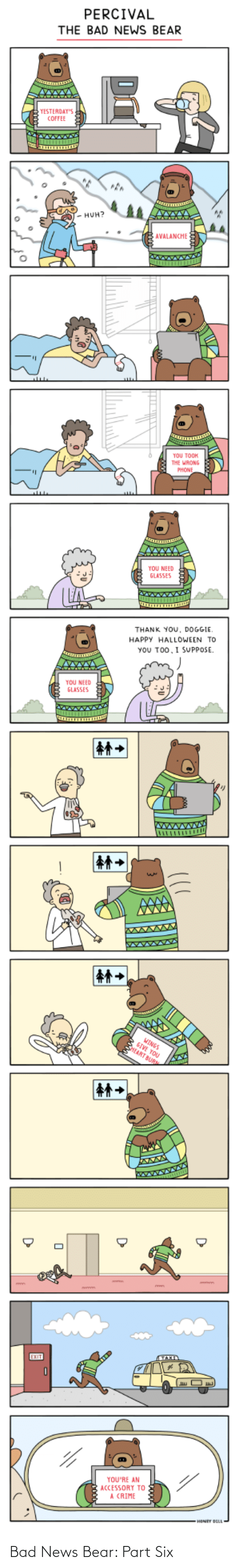 Bad News: Bad News Bear: Part Six