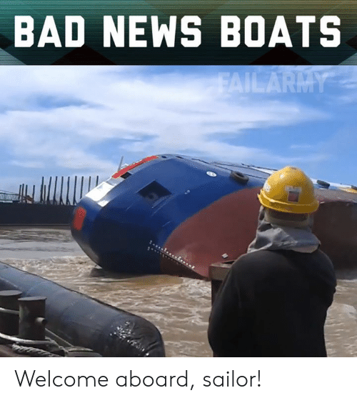 Boats: BAD NEWS BOATS Welcome aboard, sailor!