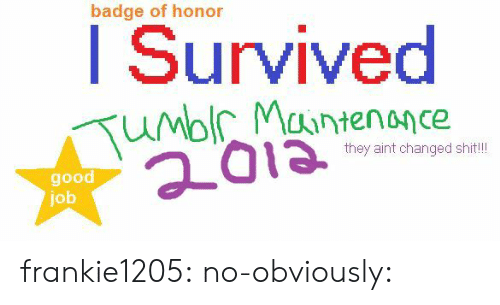 Shit, Target, and Tumblr: badge of honor  I Survived  they aint changed shit!  good  job frankie1205:  no-obviously: