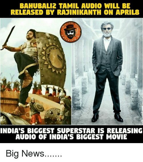 tamil: BAHUBAL12 TAMIL AUDIO WILL BE  RELEASED BY RAJINIKANTH ON APRIL  PAGE  RTAT  INDIA'S BIGGEST SUPERSTAR IS RELEASING  AUDIO OF INDIA'S BIGGEST MOVIE Big News.......