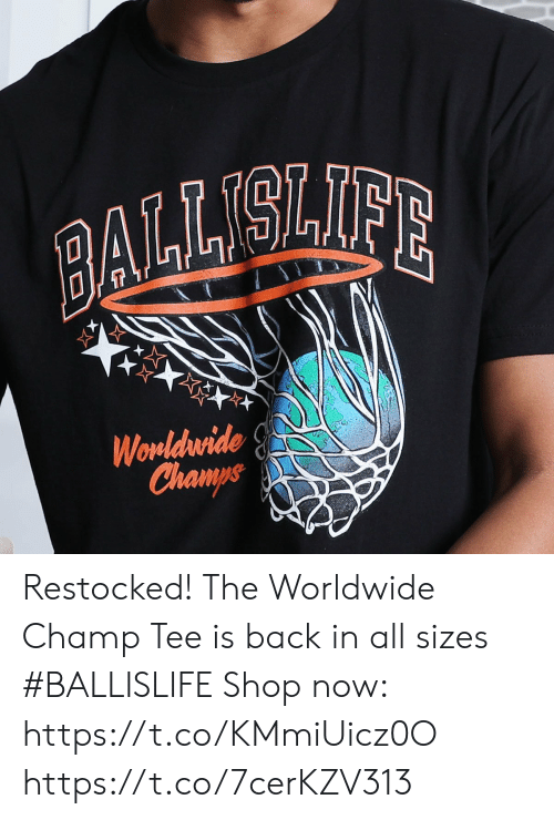 Memes, Back, and 🤖: BAILLELIFE  Wornldrwide  Champs Restocked! The Worldwide Champ Tee is back in all sizes #BALLISLIFE  Shop now: https://t.co/KMmiUicz0O https://t.co/7cerKZV313