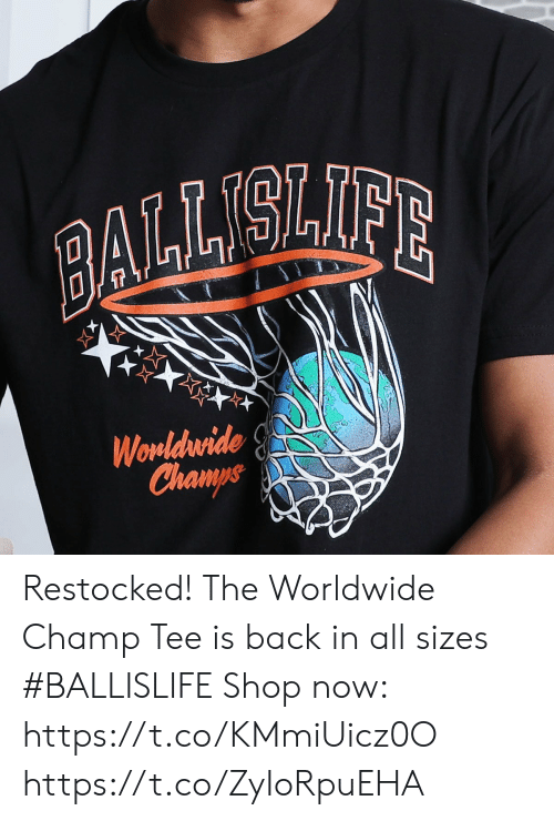 Memes, Back, and 🤖: BAILLELIFE  Wornldrwide  Champs Restocked! The Worldwide Champ Tee is back in all sizes #BALLISLIFE  Shop now: https://t.co/KMmiUicz0O https://t.co/ZyIoRpuEHA