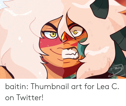 Lea: baitin: Thumbnail art for Lea C. on Twitter!
