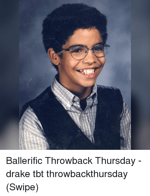 Drake, Memes, and Tbt: Ballerific Throwback Thursday - drake tbt throwbackthursday (Swipe)