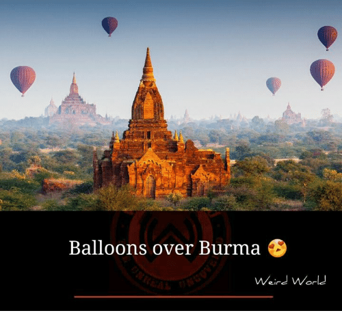 burma: Balloons over Burma  Weird World