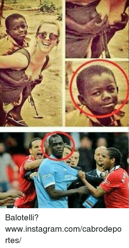 Instagram, Memes, and Balotelli: Balotelli?  www.instagram.com/cabrodeportes/