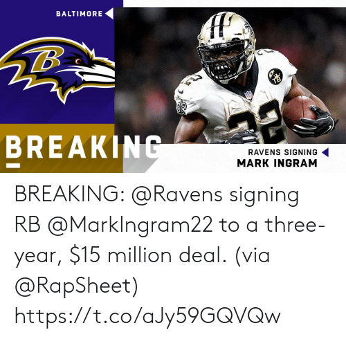 Mark Ingram, Memes, and Baltimore: BALTIMORE  BREAKIN  RAVENS SIGNING  MARK INGRAM BREAKING: @Ravens signing RB @MarkIngram22 to a three-year, $15 million deal. (via @RapSheet) https://t.co/aJy59GQVQw