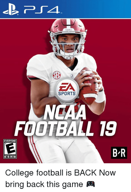 College football: BAMA  SPORTS  NCAA  FOOTBALL 19  EVERYONE  B-R  ESRB College football is BACK  Now bring back this game 🎮