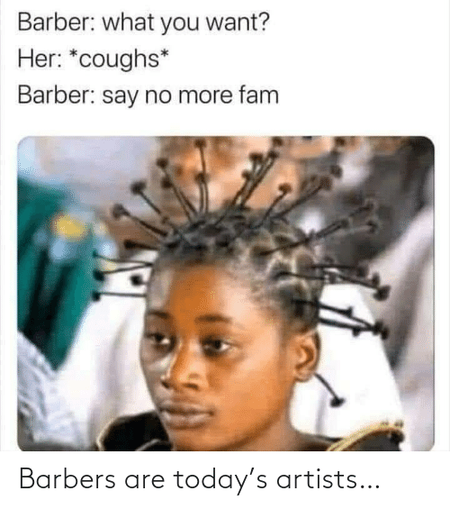 Artists: Barbers are today's artists…