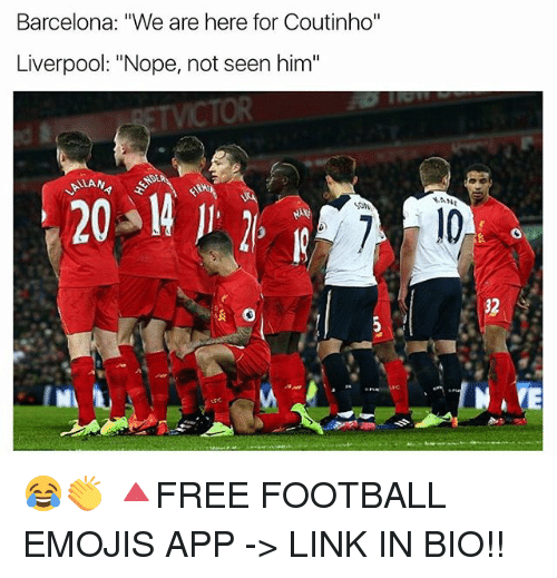 "Noping: Barcelona: ""We are here for Coutinho""  Liverpool: ""Nope, not seen him""  32 😂👏 🔺FREE FOOTBALL EMOJIS APP -> LINK IN BIO!!"