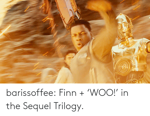 Finn, Target, and Tumblr: barissoffee:  Finn + 'WOO!' in the Sequel Trilogy.