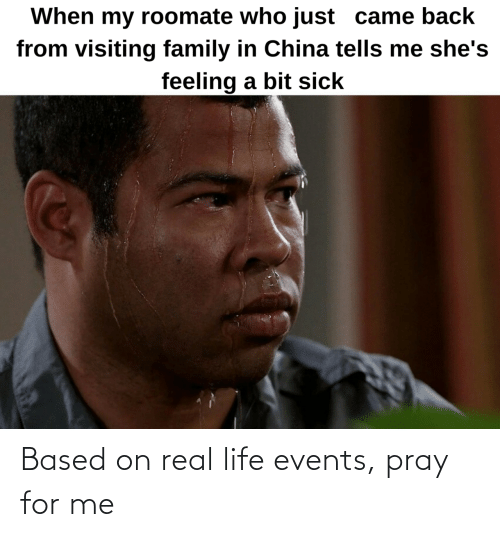 pray: Based on real life events, pray for me