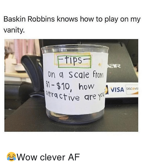 Baskin Robbins: Baskin Robbins knows how to play on my  vanity.  ps  on a Scale ftom  oW  VISA OiSCOVE  DISCOVE  ctive are y 😂Wow clever AF