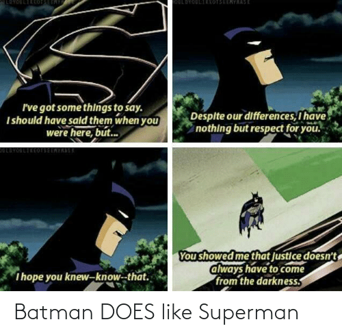 Batman: Batman DOES like Superman