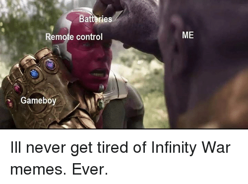 Memes, Control, and Infinity: Batteries  2  Remofe control  Gameboy Ill never get tired of Infinity War memes. Ever.