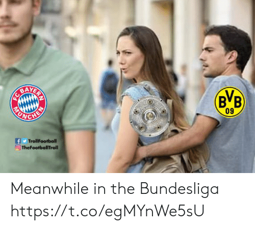 bundesliga: BAYE  2  CHE  09  TrollFootball  @TheFootballTroll Meanwhile in the Bundesliga https://t.co/egMYnWe5sU