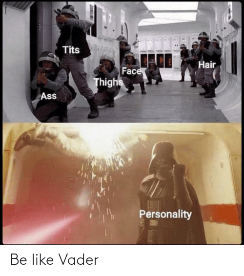Be like: Be like Vader